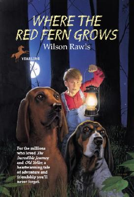 Where the Red Fern Grows By Rawls, Wilson