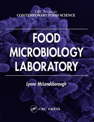 Food Microbiology Laboratory By Mclandsborough, Lynne Ann